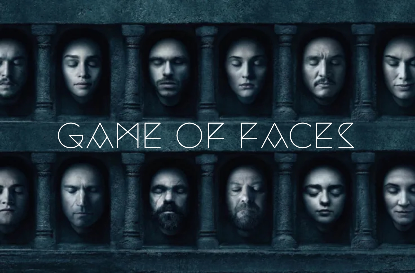 A Game of Faces || #001